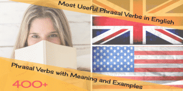 Most Useful Phrasal Verbs in English: 400+ Phrasal Verbs with Meaning and Examples 6