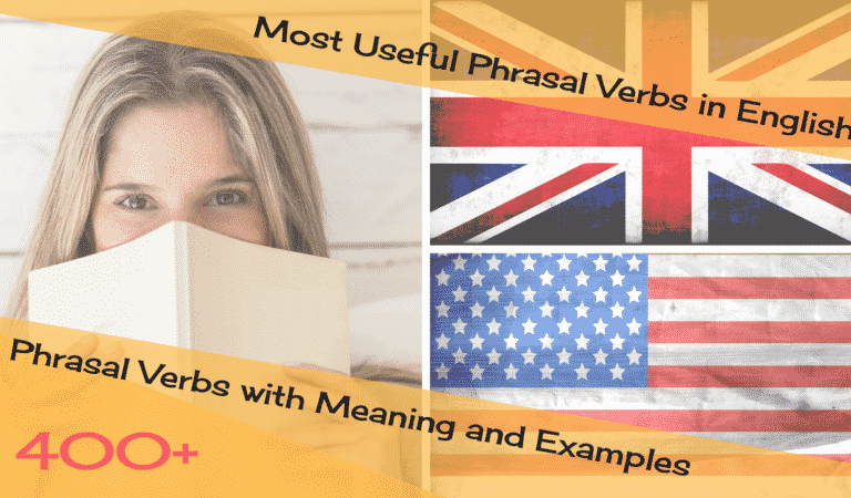 Most Useful Phrasal Verbs in English: 400+ Phrasal Verbs with Meaning and Examples
