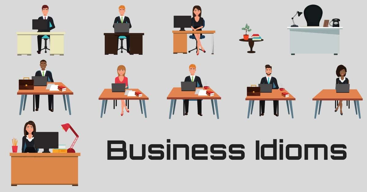 10 Business Idioms Commonly Used in the Workplace 1