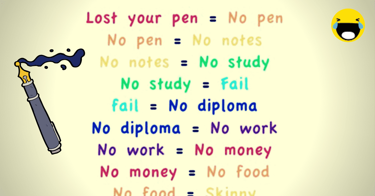 Funny Sayings: This is Why You Shouldn't Lose Your Pen! 3