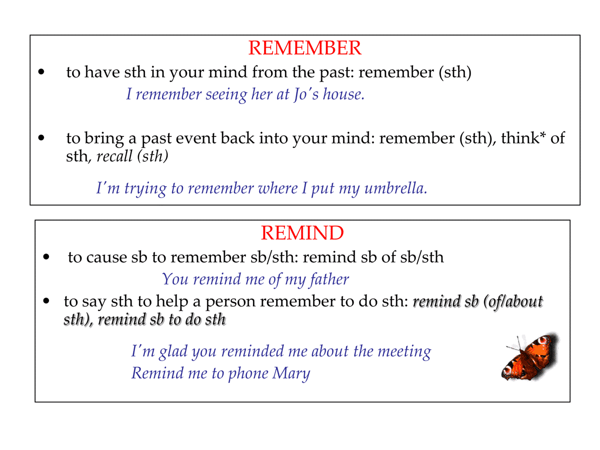 REMEMBER vs. REMIND