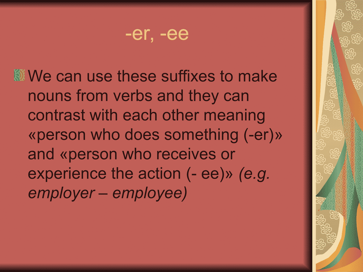 Suffixes -er, -ee