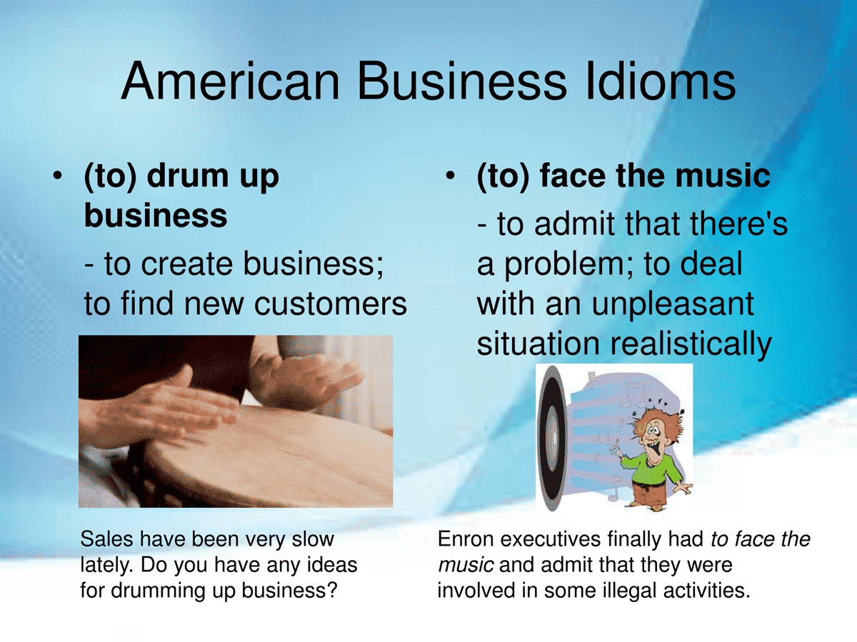 40 Useful Business Idioms Used in the American Workplace 6