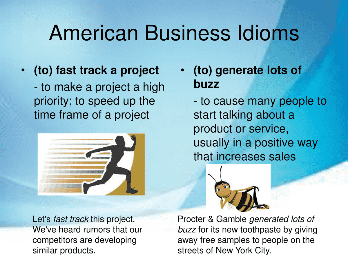 40 Useful Business Idioms Used in the American Workplace 7