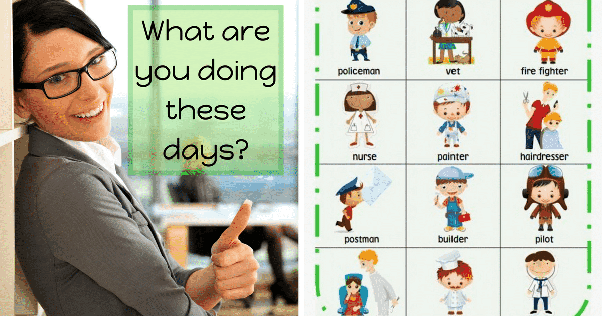 Jobs and Occupations Vocabulary: What are you doing these days? 8