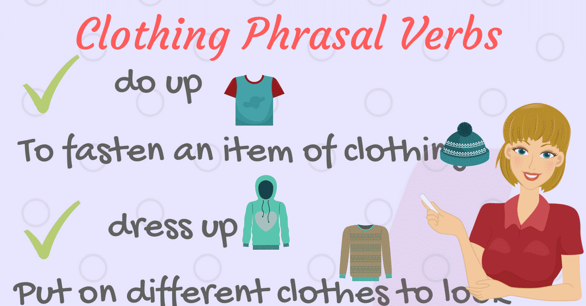 20+ Useful Phrasal Verbs Relating to Clothes 3