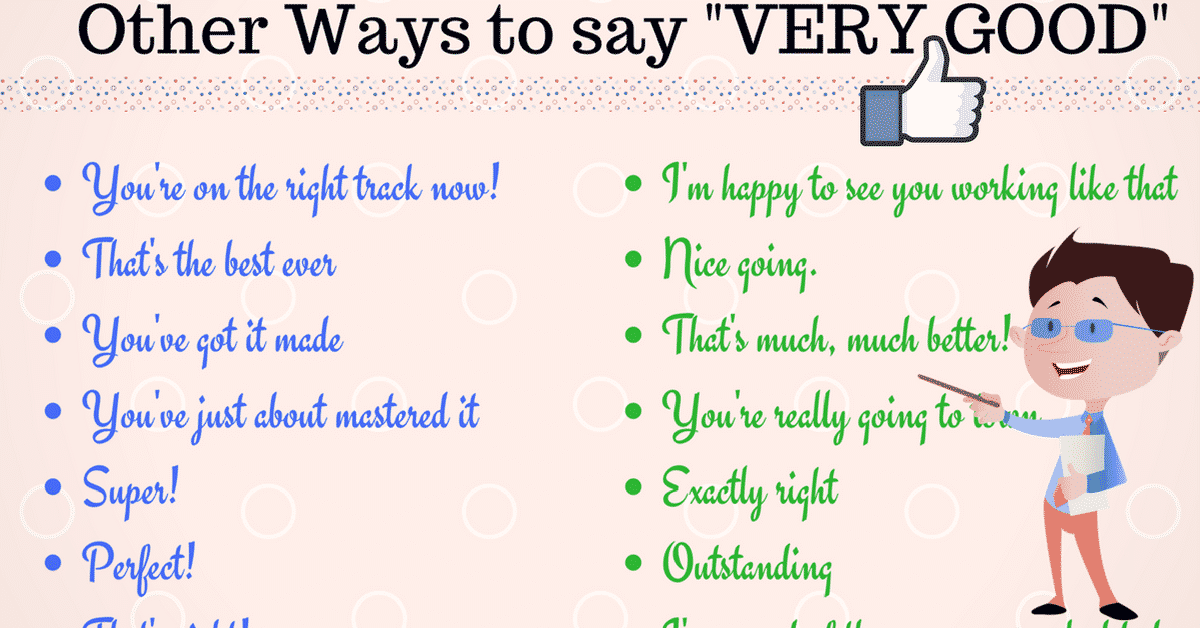 80+ Ways to Say VERY GOOD in English 5