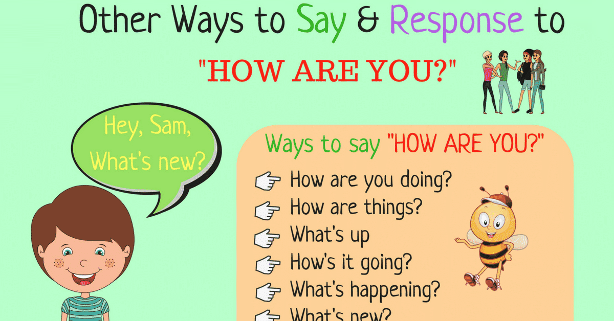 Different Ways to Say and Response to HOW ARE YOU? 6