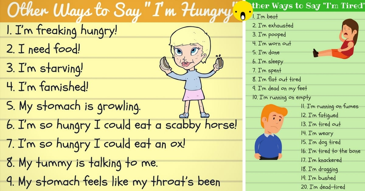 35 Popular Ways to Say I'm Hungry and I'm Tired 7